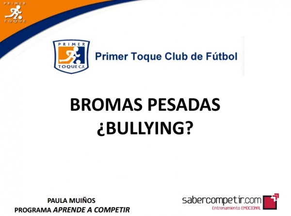 Primer Toque CF: ¿Bullying? Bromas pesadas.
